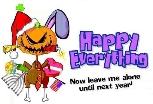 Click image for larger version  Name:happy_everything.jpg Views:39 Size:30.3 KB ID:1346